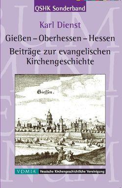 Gießen – Oberhessen – Hessen von Dienst,  Karl