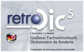 Gießereifachwörterbuch – Dictionnaire de Fonderie von Brunhuber,  E, Schiemenz,  Hans J