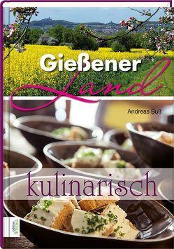 Gießener Land – kulinarisch von Buß,  Andreas