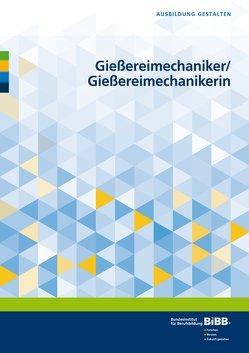 Gießereimechaniker/Gießereimechanikerin von Bundesinstitut für Berufsbildung