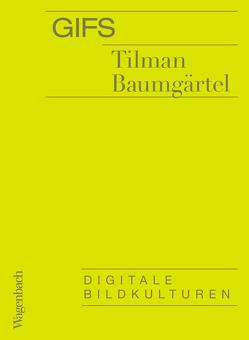 GIFs von Baumgärtel,  Tilman