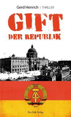 Gift der Republik von Henrich,  Gerd