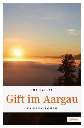 Gift im Aargau von Haller,  Ina
