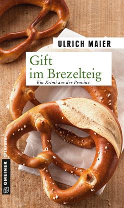 Gift im Brezelteig von Maier,  Ulrich