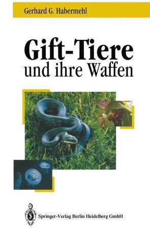 Gift-Tiere und ihre Waffen von Habermehl,  Gerhard G.