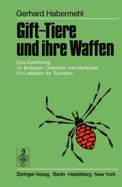 Gift-Tiere und ihre Waffen von Habermehl,  G.