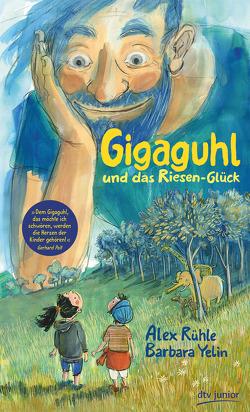 Gigaguhl und das Riesen-Glück von Rühle,  Alex, Yelin,  Barbara