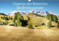 Giganten der Dolomiten – Die Dreitausender (Wandkalender 2019 DIN A3 quer) von - Uwe Vahle,  Kordula