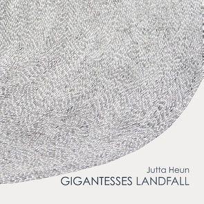 Gigantesses Landfall von Gansera-Söffing,  Stefanie, Heun,  Jutta