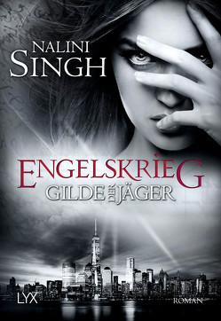 Gilde der Jäger – Engelskrieg von Danzmann,  Dorothea, Singh,  Nalini