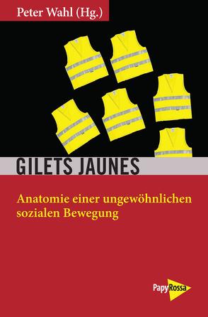 Gilets Jaunes von Wahl,  Peter