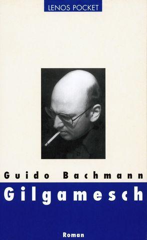 Gilgamesch von Bachmann,  Guido