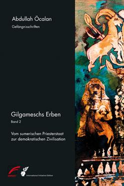 Gilgameschs Erben von Internationale Initiative »Freiheit für Abdullah Öcalan – Frieden in Kurdistan«, Öcalan,  Abdullah