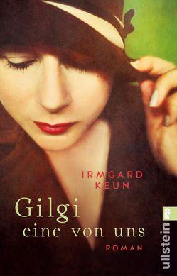 Gilgi – eine von uns von Keun,  Irmgard