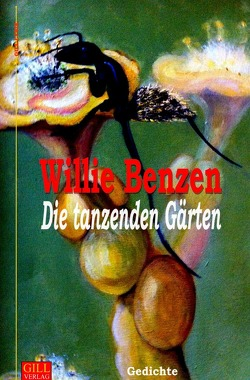 Gill-Lyrik / Die tanzenden Gärten von Benzen,  Willie