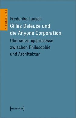 Gilles Deleuze und die Anyone Corporation von Lausch,  Frederike