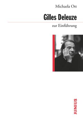 Gilles Deleuze zur Einführung von Ott,  Michaela