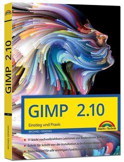 GIMP 2.10 – Einstieg und Praxis von Gradias,  Michael