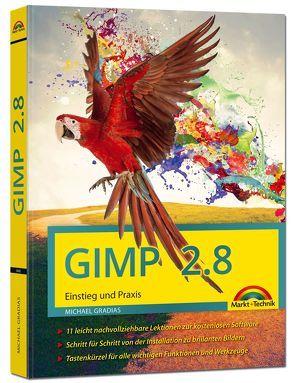 GIMP 2.8 Einstieg und Praxis von Gradias,  Michael