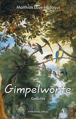 Gimpelworte von Luserke-Jaqui,  Matthias