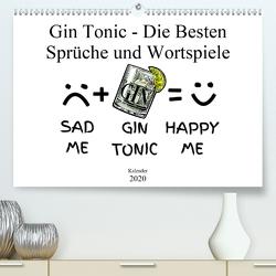 Gin & Tonic Die Besten Sprüche und Wortspiele (Premium, hochwertiger DIN A2 Wandkalender 2020, Kunstdruck in Hochglanz) von boom.manufaktur@Spreadshirt, pixs:sell@fotolia
