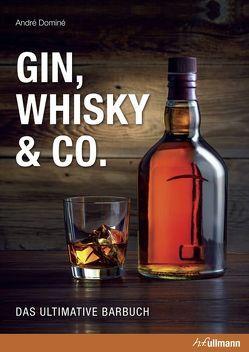 Gin, Whisky & Co. von Dominé,  André, Faber,  Armin, Pothmann,  Thomas