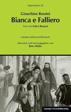 Gioachino Rossini: Bianca e Falliero von Müller,  Reto