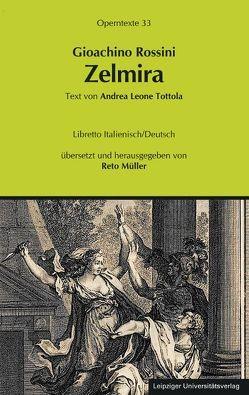Gioachino Rossini: Zelmira von Müller,  Reto