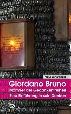 Giordano Bruno – Märtyrer der Gedankenfreiheit von Scherzinger,  Klaus