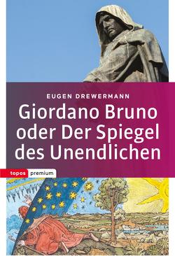 Giordano Bruno oder Der Spiegel des Unendlichen von Drewermann,  Eugen