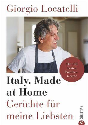 Giorgio Locatelli – Italy. Made at Home von Hunke-Wormser,  Annegret, Locatelli,  Giorgio, Theis-Passaro,  Claudia