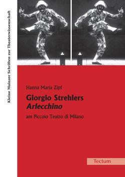 Giorgio Strehlers Arlecchino am Piccolo Teatro di Milano von Zipf,  Hanna M