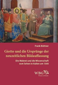 Giotto und die Ursprünge der neuzeitlichen Bildauffassung von Büttner,  Frank