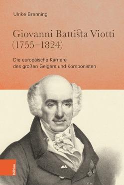 Giovanni Battista Viotti (1755 – 1824) von Brenning,  Ulrike