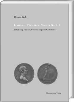 Giovanni Pontanos Urania Buch 1 von Weh,  Dennis