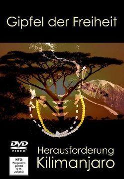 Gipfel der Freiheit – Herausforderung Kilimanjaro von Nehls,  Michael, Nehls,  Sabine, Nehls,  Sebastian