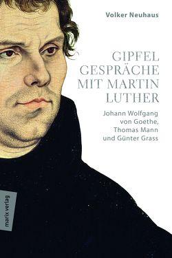 Gipfelgespräche mit Martin Luther von Neuhaus,  Volker