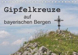 Gipfelkreuze auf bayerischen Bergen (Tischkalender 2018 DIN A5 quer) von Seidl,  Hans