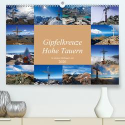 Gipfelkreuze Hohe Tauern im schönen Salzburger Land (Premium, hochwertiger DIN A2 Wandkalender 2020, Kunstdruck in Hochglanz) von Kramer,  Christa