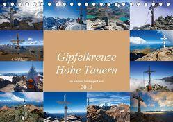 Gipfelkreuze Hohe Tauern im schönen Salzburger Land (Tischkalender 2019 DIN A5 quer)