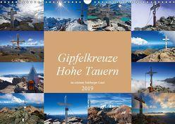 Gipfelkreuze Hohe Tauern im schönen Salzburger Land (Wandkalender 2019 DIN A3 quer)