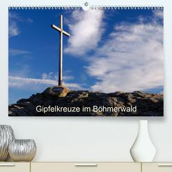 Gipfelkreuze im Böhmerwald (Premium, hochwertiger DIN A2 Wandkalender 2021, Kunstdruck in Hochglanz) von Eickhoff,  Markus