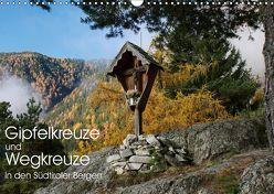 Gipfelkreuze und Wegkreuze in den Südtiroler Bergen (Wandkalender 2019 DIN A3 quer) von Niederkofler,  Georg