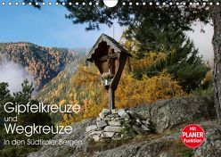 Gipfelkreuze und Wegkreuze in den Südtiroler Bergen (Wandkalender 2019 DIN A4 quer) von Niederkofler,  Georg