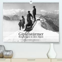 Gipfelstürmer – Bergsteigen in den Alpen (Premium, hochwertiger DIN A2 Wandkalender 2021, Kunstdruck in Hochglanz) von bild Axel Springer Syndication GmbH,  ullstein