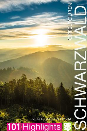 Gipfeltouren südlicher Schwarzwald von Duval,  Birgit-Cathrin