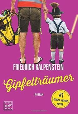 Gipfelträumer von Kalpenstein,  Friedrich