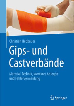Gips- und Castverbände von Hebbauer,  Christian