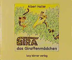 Gira, das Giraffenmädchen von Brause,  Eckhardt, Haller,  Albert