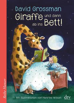 Giraffe und dann ab ins Bett! von Birkenhauer,  Anne, Grossman,  David, Pressler,  Mirjam, Wilson,  Henrike